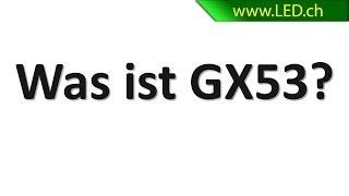 Was ist GX53 LED? ( www.led.ch )