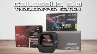 Colossus 3.0: Threadripper Edition | PC Build 2018
