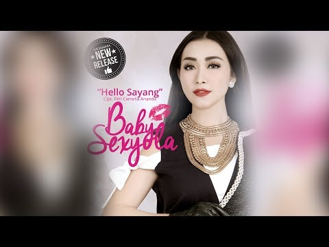 Baby Sexyola - Hello Sayang (Official Radio Release)
