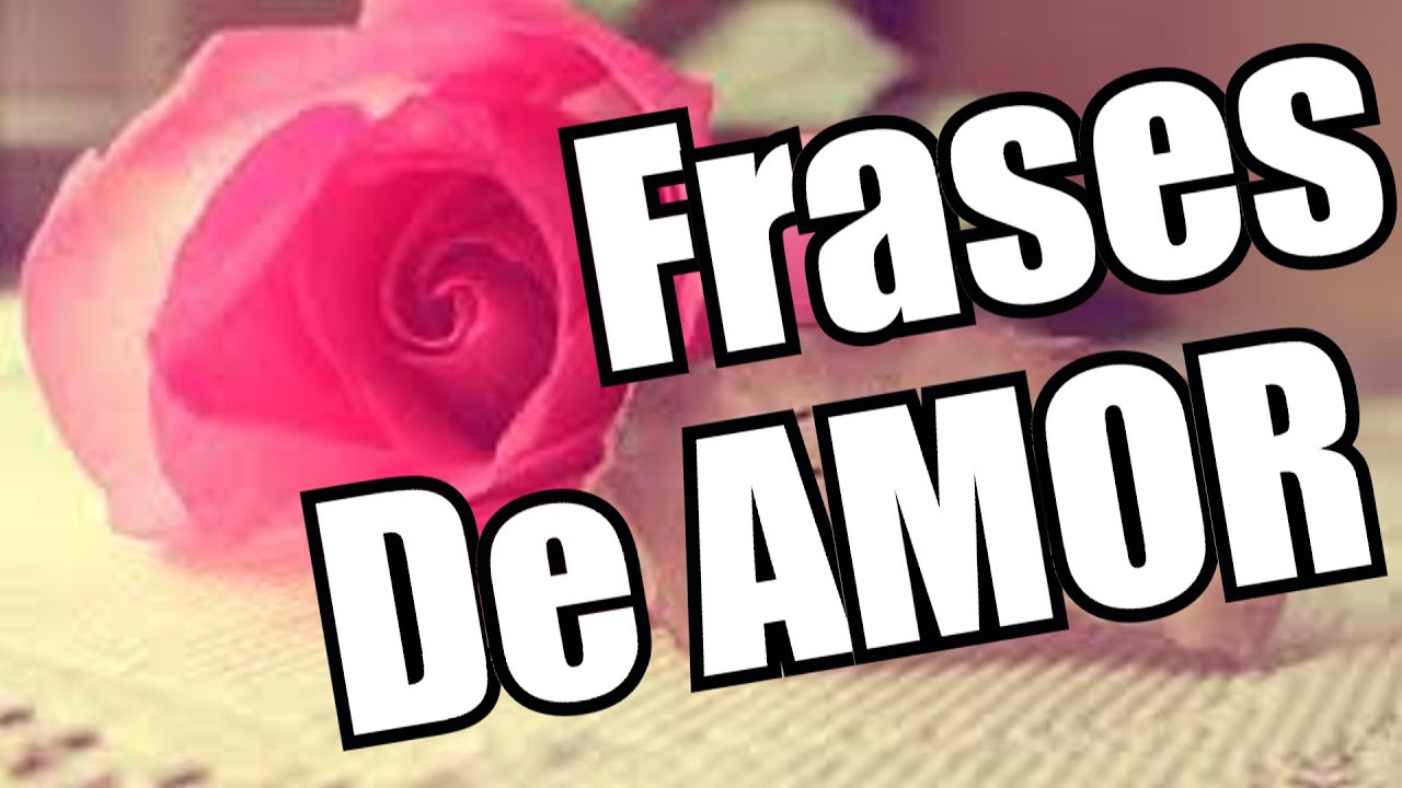 Belas Frases De Amor Maio 2016: Belas Frases De Amor PARA DECLARAR O SEU AMOR ! ( FELIZ
