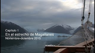 The Ocean Mapping Expedition, capítulo 1: En el estrecho de Magallanes, Nov-Diciembre 2015