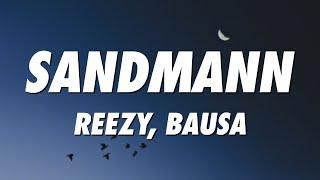 reezy, Bausa - SANDMANN (Lyrics)