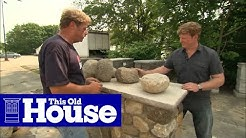 How to Choose Materials for a Stone Wall | This Old House