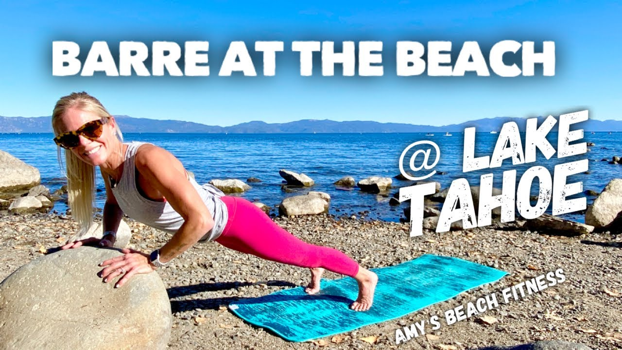 17 MIN Barre at the Beach @ Lake Tahoe