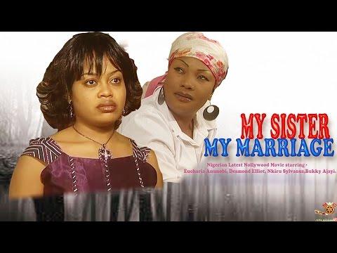 My Sister, My Marriage Season 1 - Latest Nigerian Nollywood