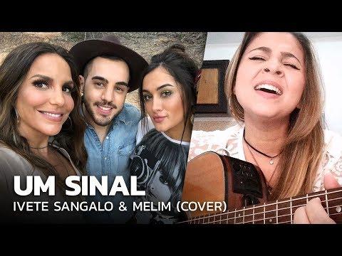 Ivete Sangalo Melim - Um Sinal COVER por Mari Carrili