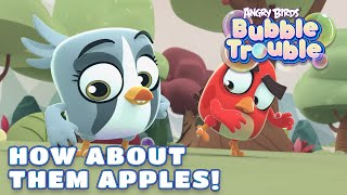 Angry Birds Bubble Trouble Ep.2 | How about them apples!