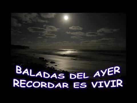 BALADAS DEL AYER...RECORDAR