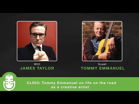 CL003: Tommy Emmanuel on life on the road as a creative artist