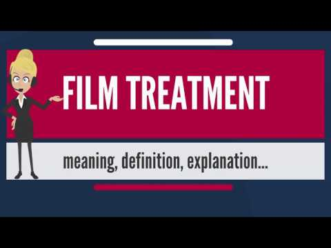 What is FILM TREATMENT? What does FILM TREATMENT mean? FILM TREATMENT meaning & explanation
