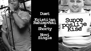 Kristijan Rahimovski feat. Shorty - Sunce poslije kiše (OFFICIAL AUDIO)