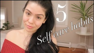 5 HABITS THAT HAVE CHANGED MY LIFE   SELF CARE  