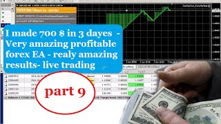 I made 700 $ in 3 dayes  - Very amazing profitable forex EA - realy amazing results- live trading