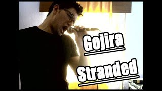 Vocal Cover - Gojira - Stranded