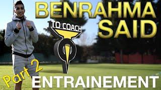 TO COACH - SAID BENRAHMA - ENTRAINEMENT #PART 2
