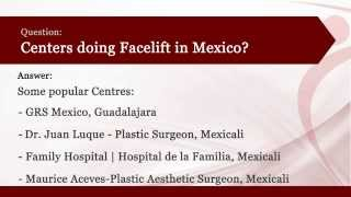PlacidAnswers: What is the cost of Face Lift in Mexico?