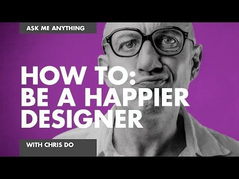 How To: BE A HAPPIER, BETTER DESIGNER