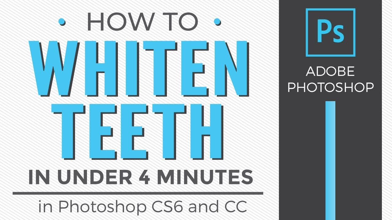 How To Whiten Teeth In Under 4 Minutes Photoshop 2018 Youtube