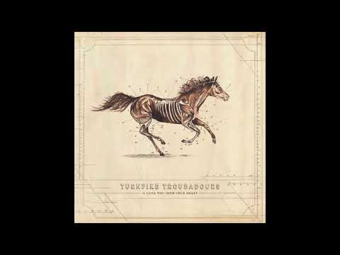 Turnpike Troubadours - The Housefire - A Long Way From Your Heart
