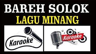 BAREH SOLOK -  LAGU MINANG -  KARAOKE
