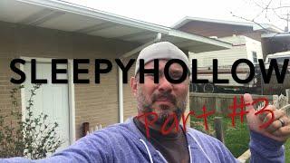 Sleepyhollow, Part 3