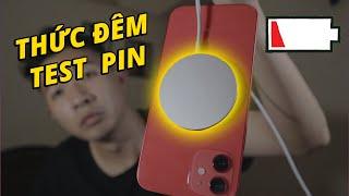 THỨC ĐÊM TEST PIN iPHONE 12 vs iPHONE 11 - SẠC MAGSAFE SẠC LÂU *** 2 TIẾNG KHÔNG ĐẦY NỔI PIN…
