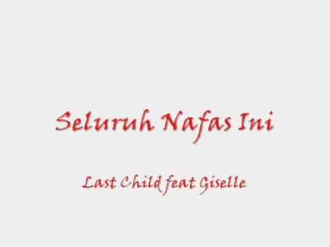 Last Child ft Giselle-Seluruh Nafas Ini (lyrik)