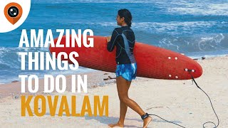 6 Amazing Things to do in Kovalam, Kerala | Tech Know Travel