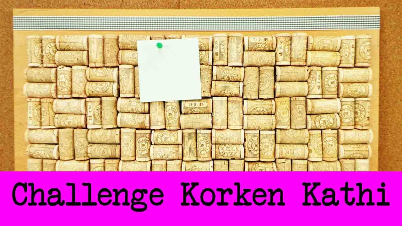 Diy Inspiration Challenge 32 Korken Kathis Challenge Tutorial Do It Yourself Pinnwand