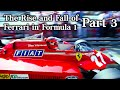 The Rise And Fall Of Ferrari - Part 3