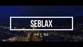 Seblax - Hey DJ