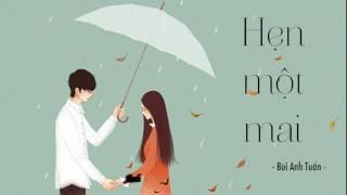 [Lyrics] Hẹn một mai - Bùi Anh Tuấn