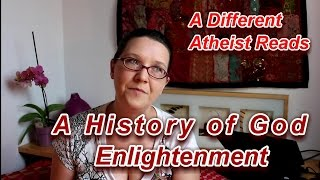 A Different Atheist Reads: A History of God #30