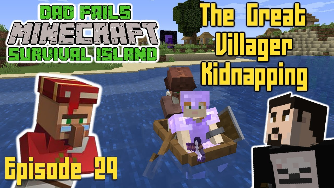How To Move Villagers [Dad Fails Minecraft : Survival ...