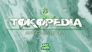 TOKOPEDIA!!! ANGGA SAPUTRA ( BASSSOMBAR ) 2021