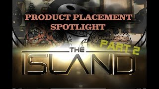 The Island Part 2 - Product Placement Spotlight