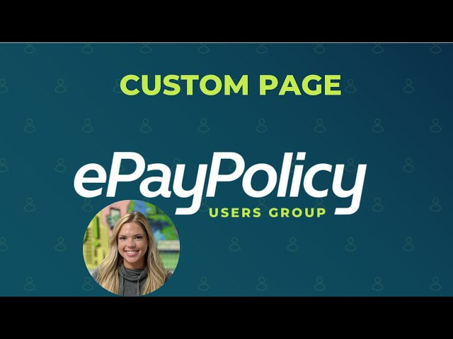 CUSTOM PAGE (tutorial) - Features of the ePayPolicy custom page