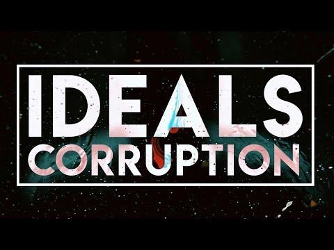 Ideals Corruptions