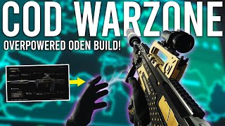 Call of Duty Warzone - The OVERPOWERED ODEN build...