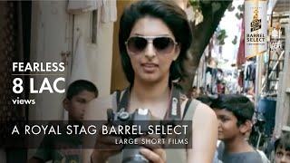 Fearless | Royal Stag Barrel Select Large Short Films