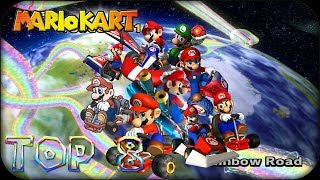 Top 8 - Rainbow Road Themes on Mario Kart Series