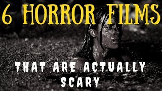 6 Horror Films That Are Actually Scary (VOL. 4)