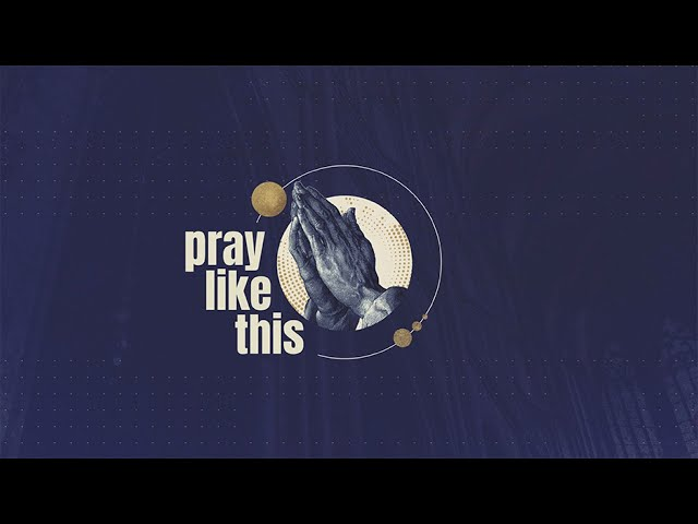 Pray Like This - Praying With The Right Motive