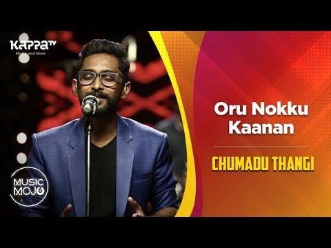 Oru Nokku Kaanuvan - Chumadu Thangi - Music Mojo Season 6 - KappaTV