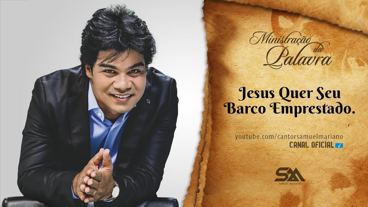Jesus Quer Seu Barco Emprestado – Ministração da Palavra com Samuel Mariano