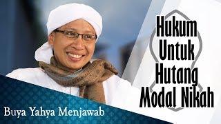 Hukum Hutang Untuk Modal Nikah - Buya Yahya Menjawab