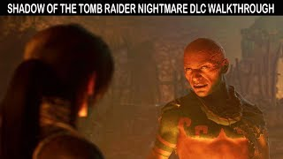 Shadow of the Tomb Raider The Nightmare DLC Walkthrough - No Commentary