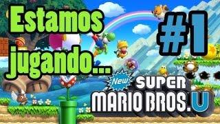 New Super Mario Bros. U | Estamos Jugando Episodio 1 | Gameplay en español