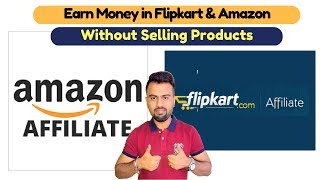 How To Earn Money in Flipkart & Amazon without Selling Products