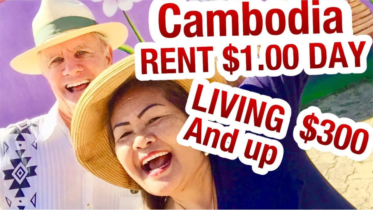 $1 USD A DAY RENT: Affordable Retirement And Cost Of Living In Phnom Penh  $300 an UP A Month